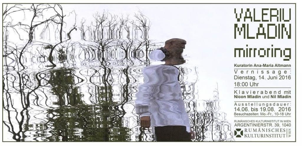 Valeriu Mladin | Mirroring, la Galeria ICR Viena – 14 iunie – 19 august